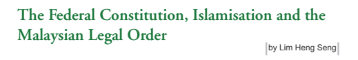 islamization-federal-constitution-lim-heng-seng